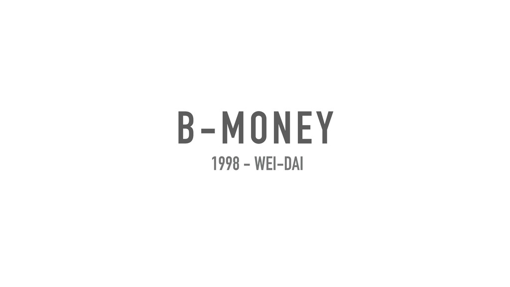 B-MONEY 1998 - WEI-DAI