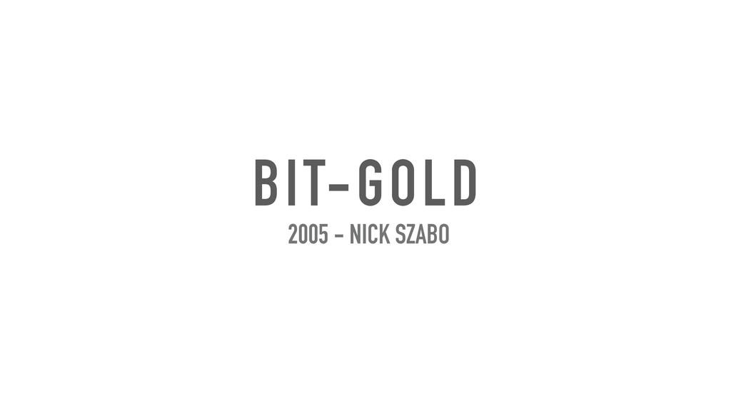 BIT-GOLD 2005 - NICK SZABO
