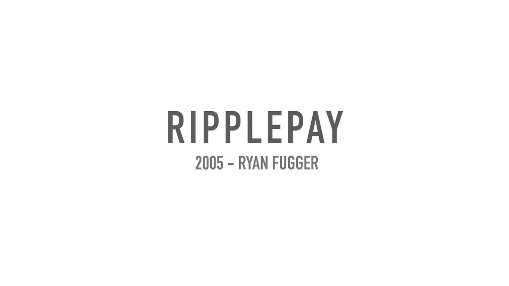 RIPPLEPAY 2005 - RYAN FUGGER