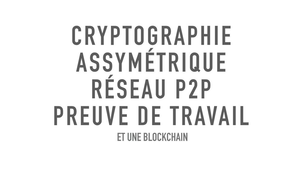 CRYPTOGRAPHIE ASSYMÉTRIQUE RÉSEAU P2P PREUVE D...