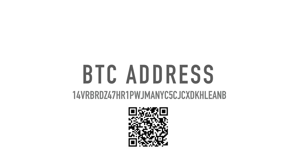 BTC ADDRESS 14VRBRDZ47HR1PWJMANYC5CJCXDKHLEANB