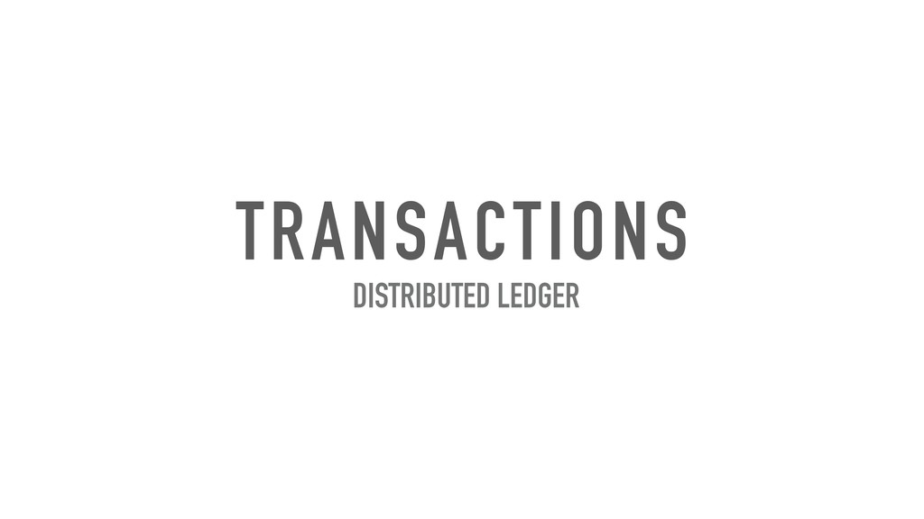 TRANSACTIONS DISTRIBUTED LEDGER
