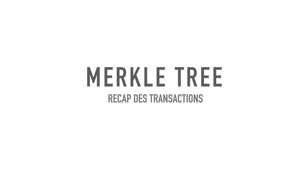 MERKLE TREE RECAP DES TRANSACTIONS
