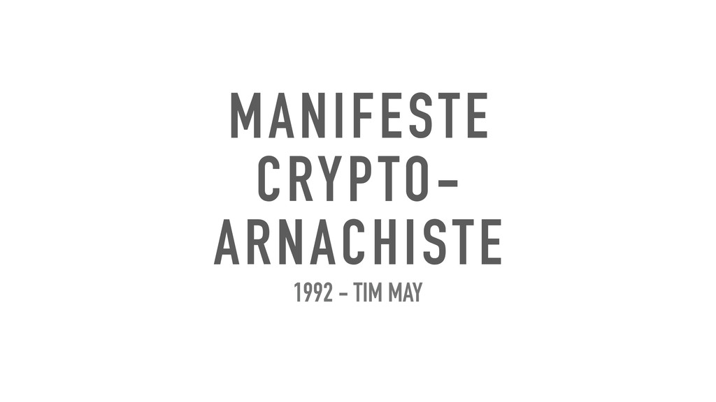 MANIFESTE CRYPTO- ARNACHISTE 1992 - TIM MAY