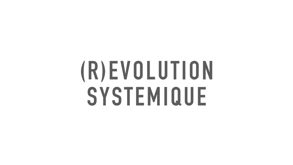 (R)EVOLUTION SYSTEMIQUE