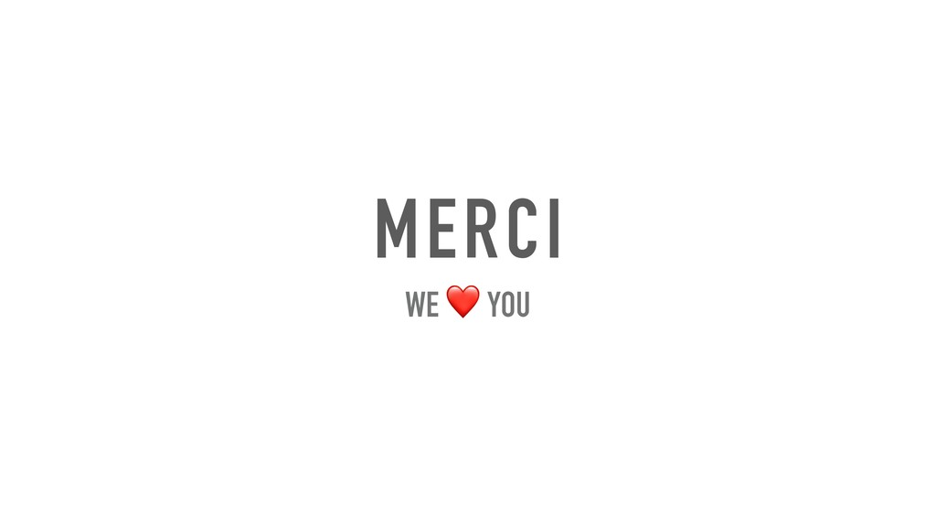 MERCI WE ❤ YOU