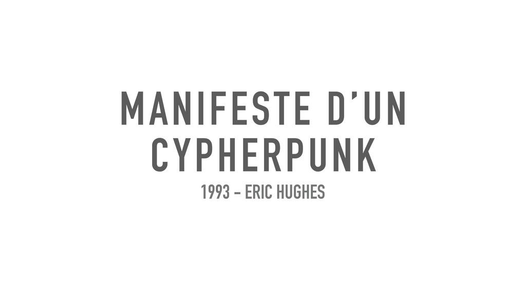 MANIFESTE D'UN CYPHERPUNK 1993 - ERIC HUGHES