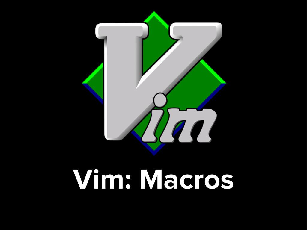 Vim: Macros