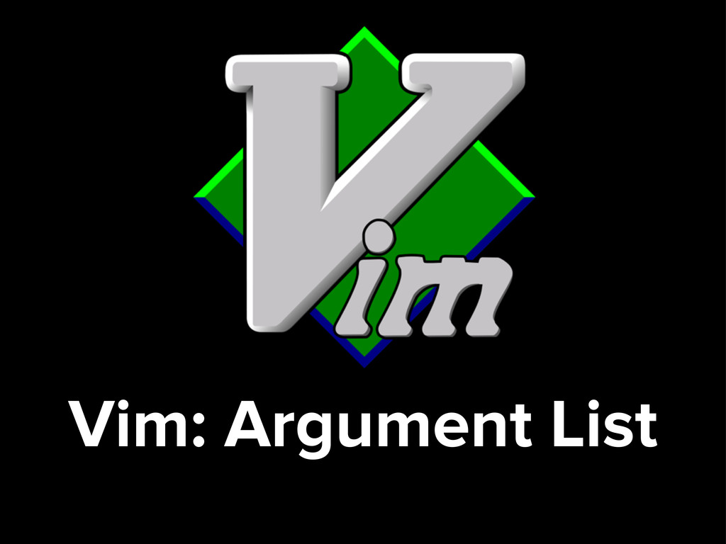 Vim: Argument List