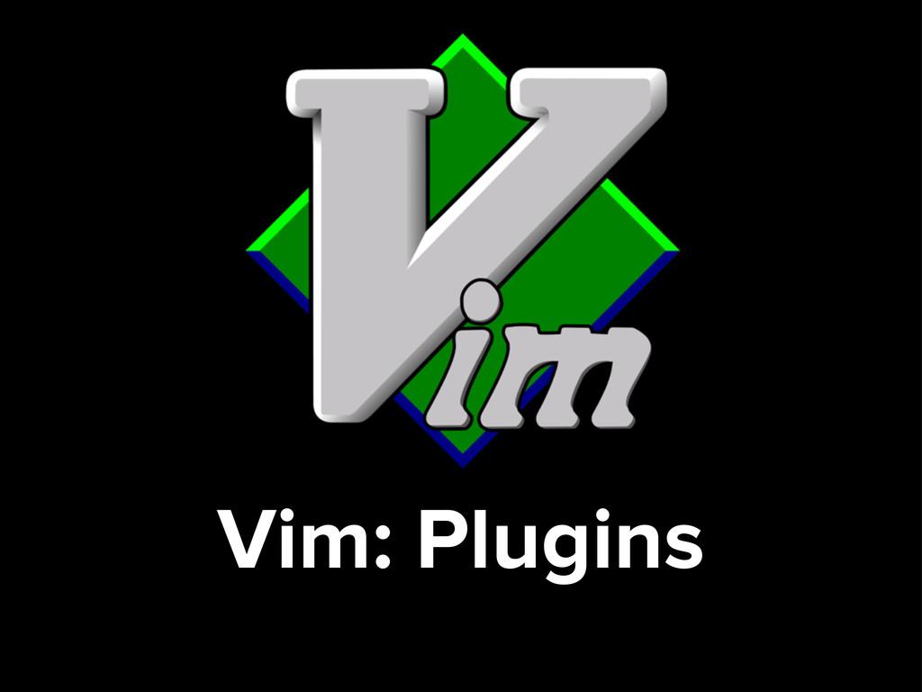 Vim: Plugins