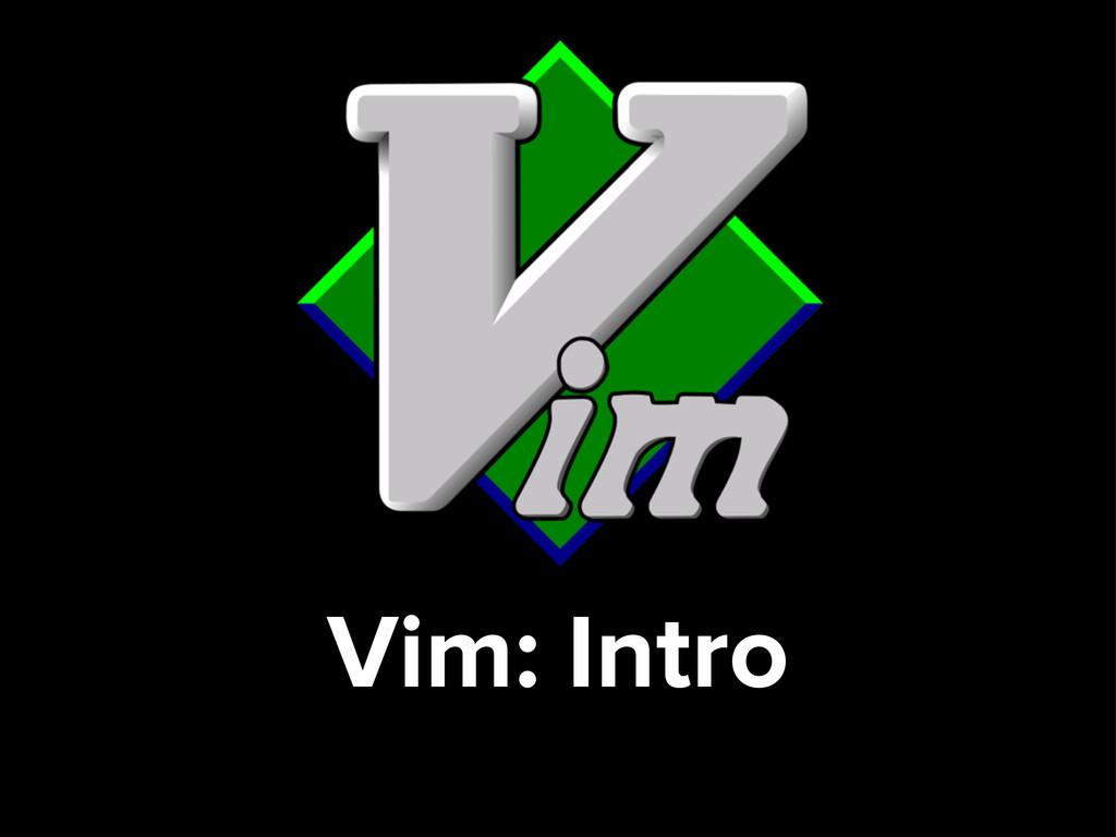 Vim: Intro