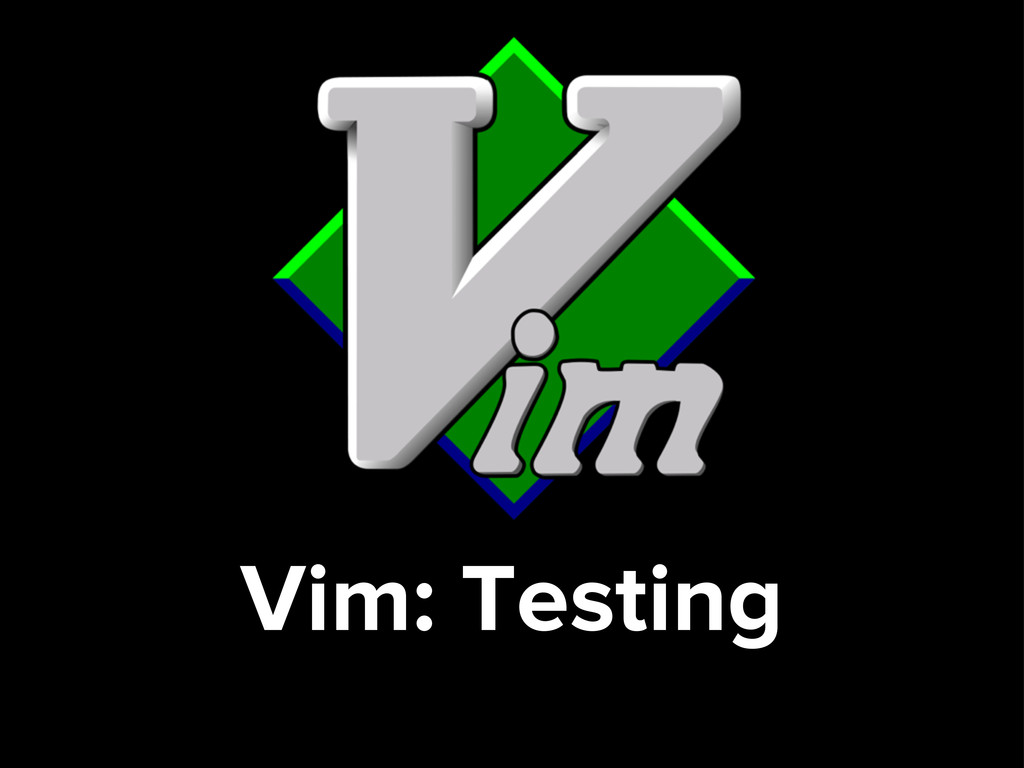 Vim: Testing