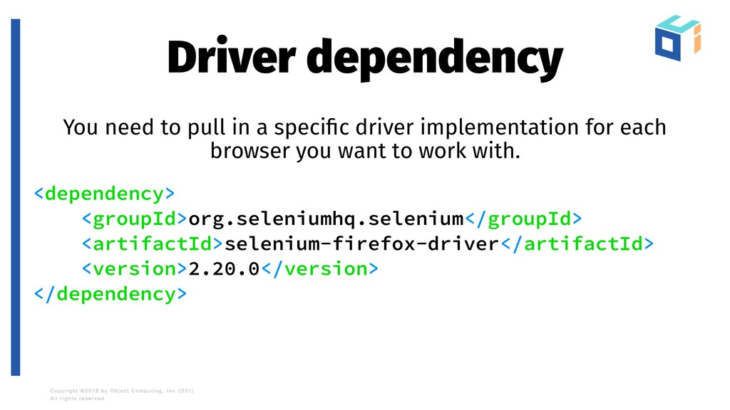 Driver dependency You need to pull in a specific...