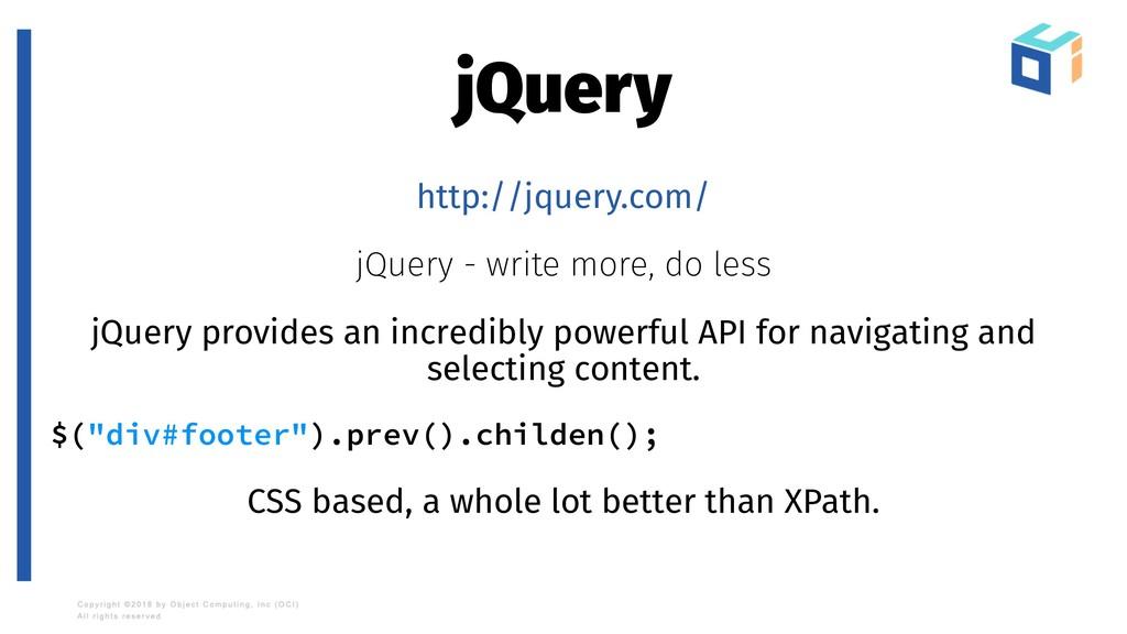 jQuery http://jquery.com/ jQuery - write more, ...