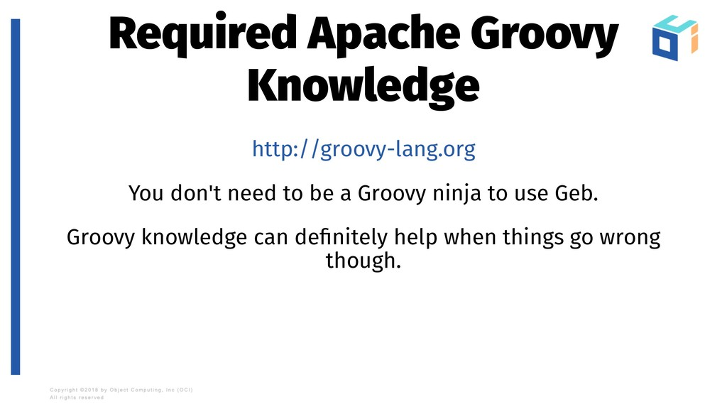 Required Apache Groovy Knowledge http://groovy-...