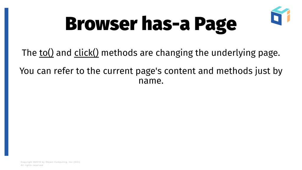 Browser has-a Page The to() and click() methods...