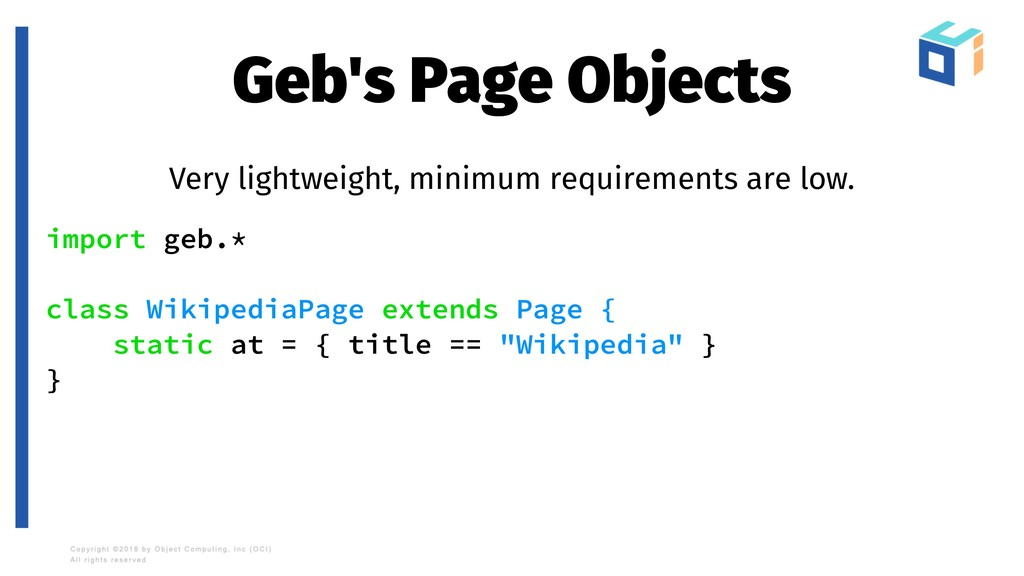Geb's Page Objects Very lightweight, minimum re...