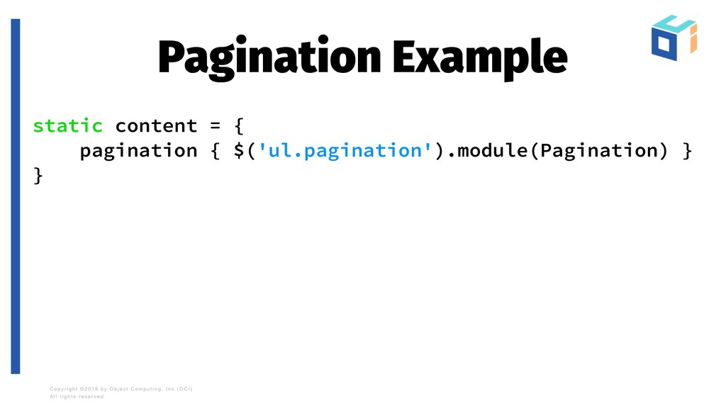 Pagination Example static content = { paginatio...