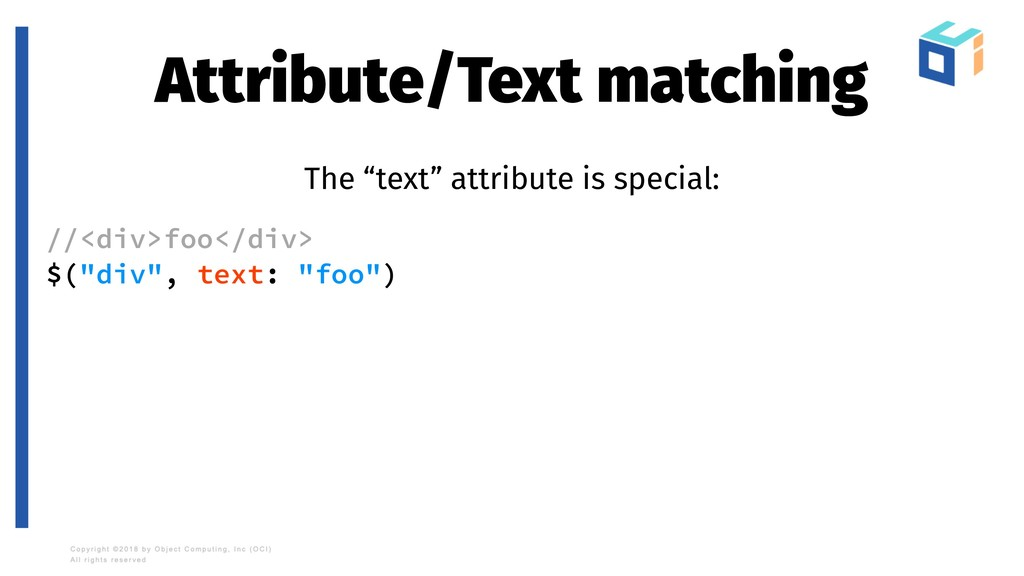 """Attribute/Text matching The """"text"""" attribute is..."""