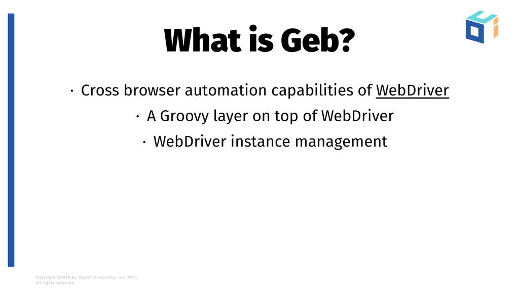 What is Geb? · Cross browser automation capabil...