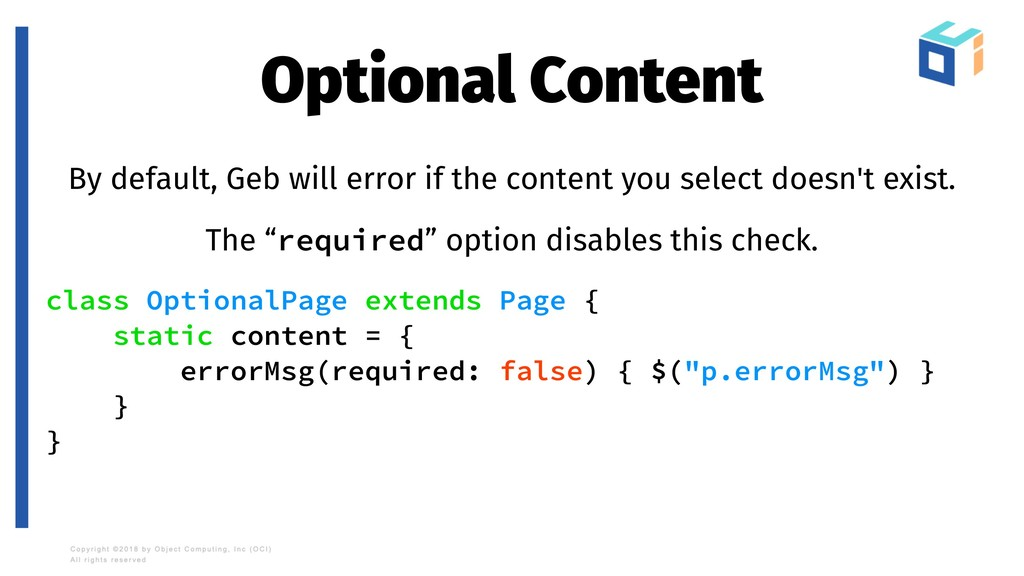 Optional Content By default, Geb will error if ...