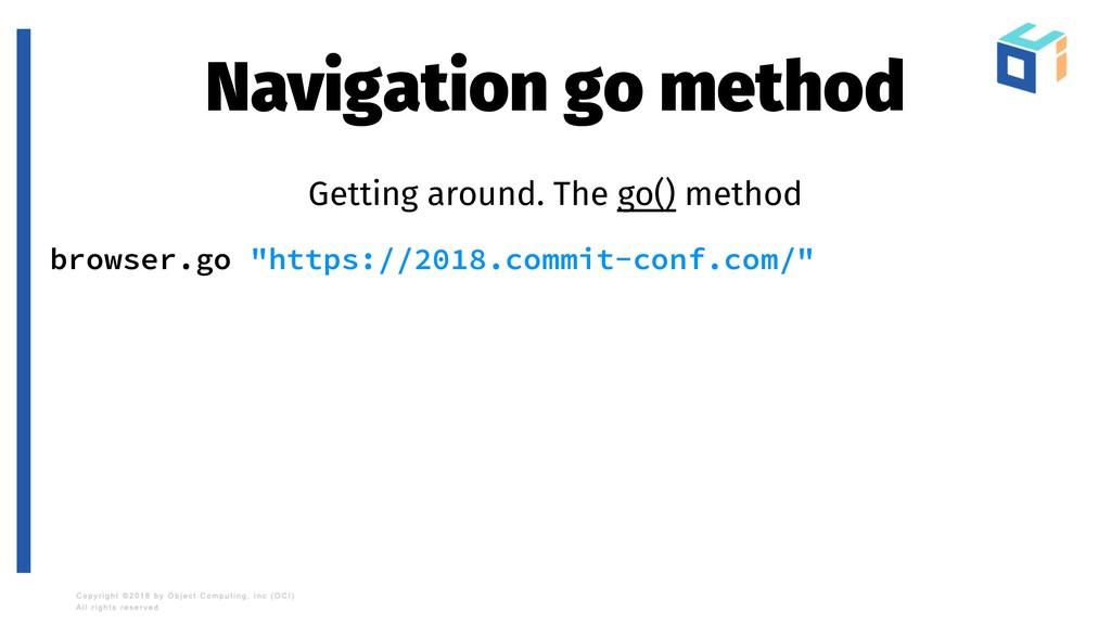 Navigation go method Getting around. The go() m...