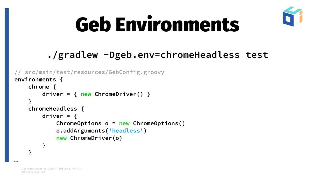 Geb Environments ./gradlew -Dgeb.env=chromeHead...