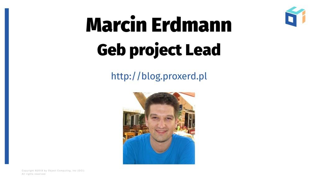 Marcin Erdmann Geb project Lead http://blog.pro...