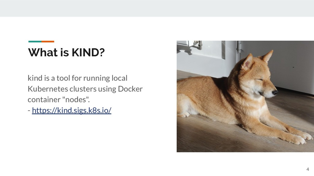 What is KIND? kind is a tool for running local ...