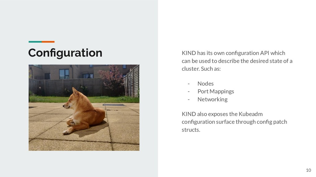 10 KIND has its own configuration API which can ...
