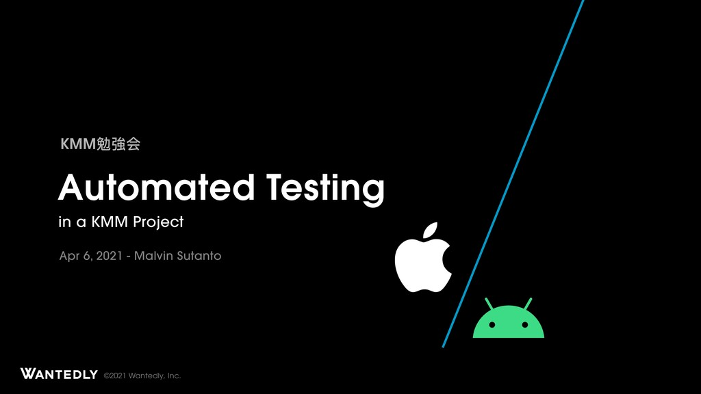 ©2021 Wantedly, Inc. Automated Testing in a KMM...