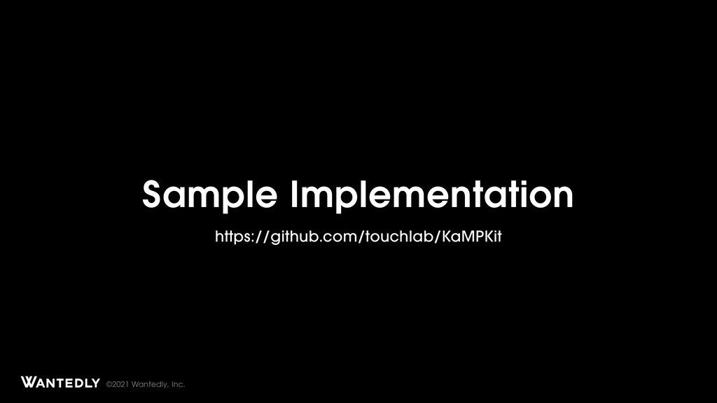 ©2021 Wantedly, Inc. Sample Implementation http...