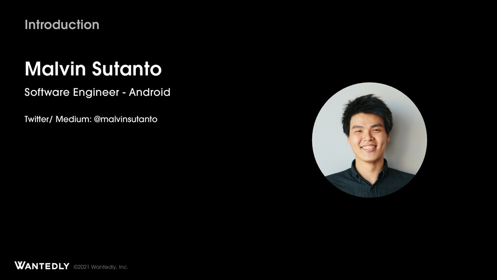 ©2021 Wantedly, Inc. Introduction Malvin Sutant...