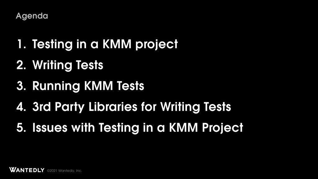 ©2021 Wantedly, Inc. 1. Testing in a KMM projec...