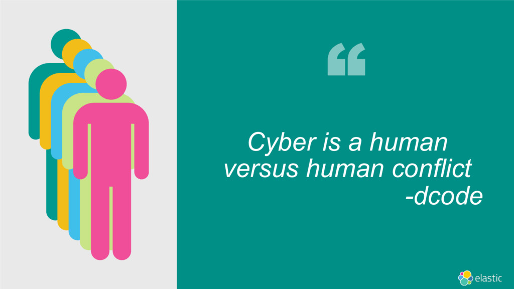 Cyber is a human versus human conflict -dcode