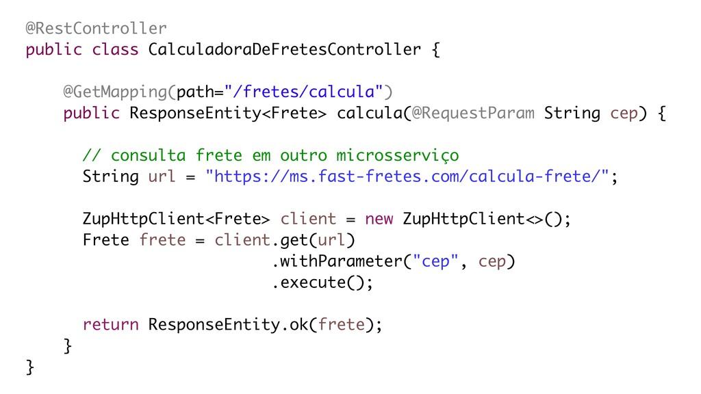 ZupHttpClient<Frete> client = new ZupHttpClient...