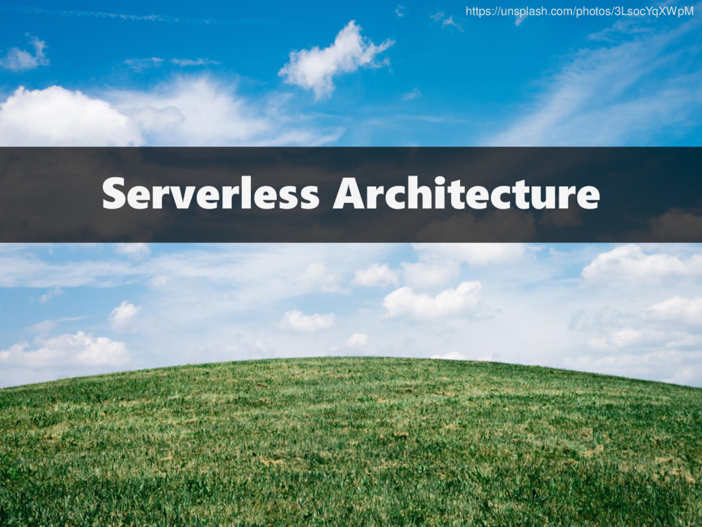 Serverless Architecture https://unsplash.com/ph...