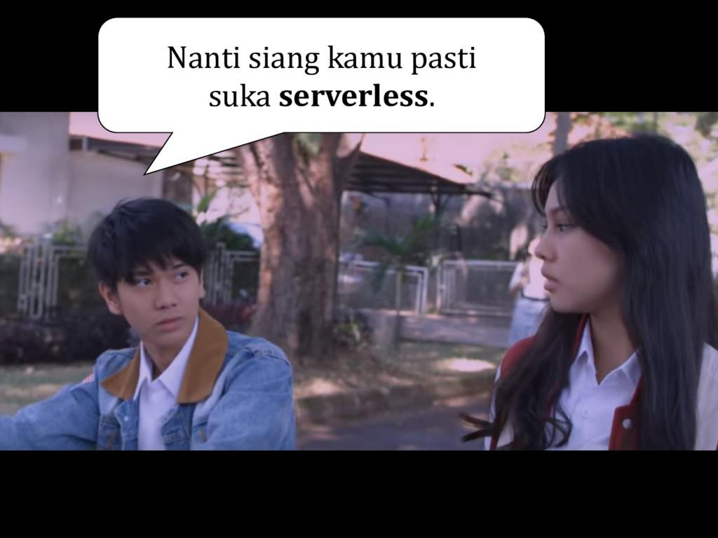 Nanti siang kamu pasti suka serverless.