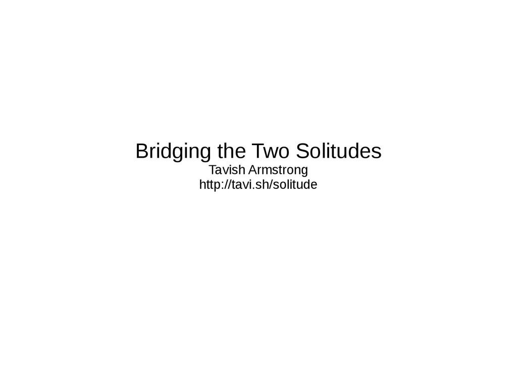 Bridging the Two Solitudes Tavish Armstrong htt...