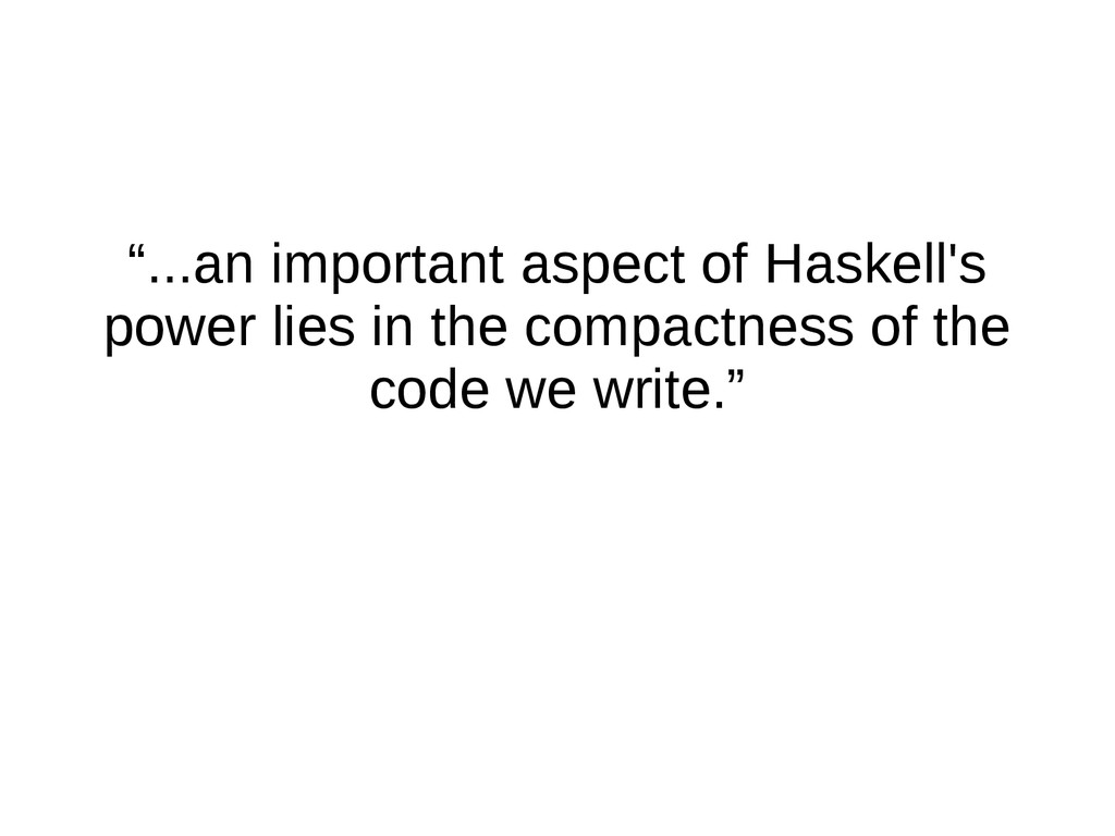 """""""...an important aspect of Haskell's power lies..."""
