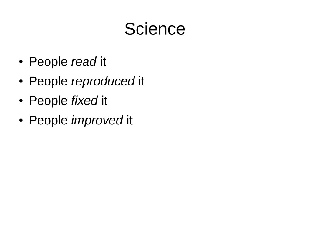 Science ● People read it ● People reproduced it...