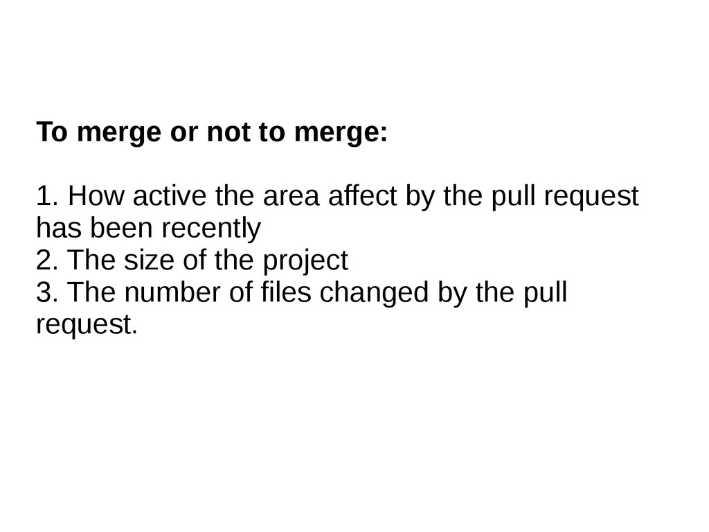 To merge or not to merge: 1. How active the are...