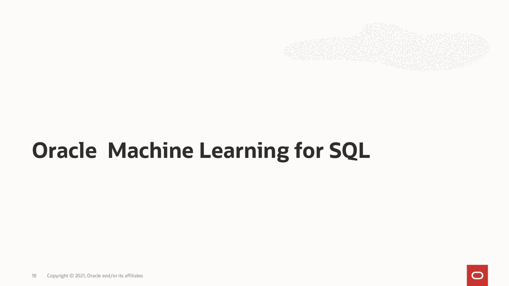 Oracle Machine Learning for SQL Copyright © 202...