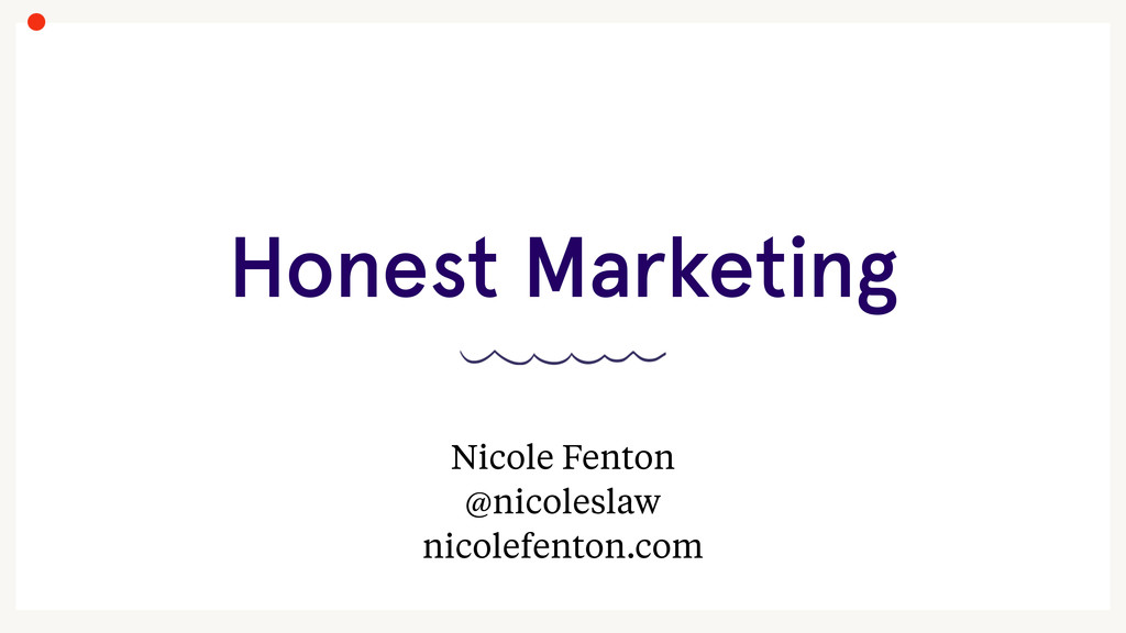 Honest Marketing ! Nicole Fenton @nicoleslaw ni...