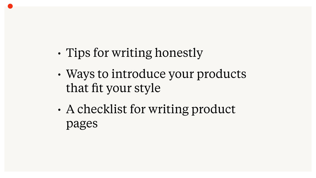 • Tips for writing honestly • Ways to introduce...