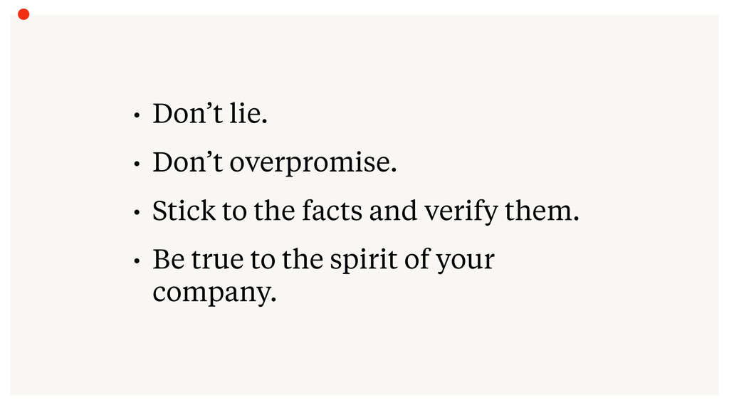• Don't lie. • Don't overpromise. • Stick to th...