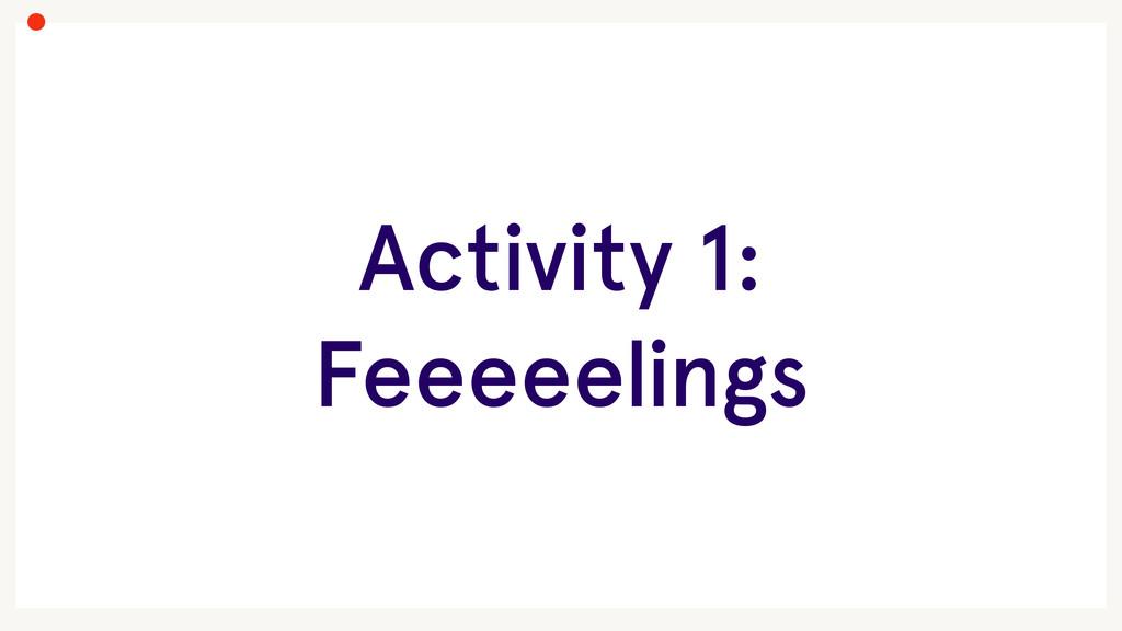 Activity 1: Feeeeelings