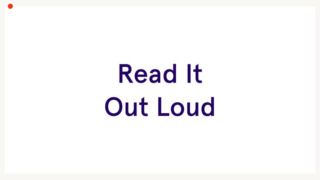 Read It Out Loud