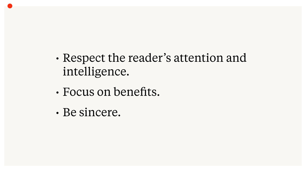 • Respect the reader's attention and intelligen...