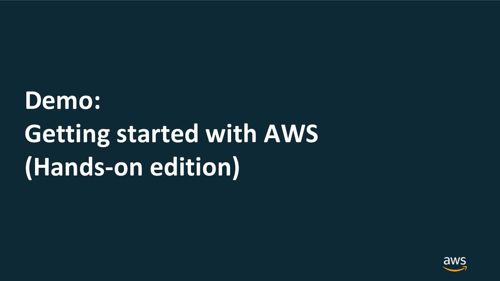 Demo: Getting started with AWS (Hands-on editio...